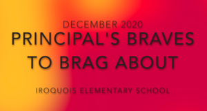 December Principal's Braves to Brag About